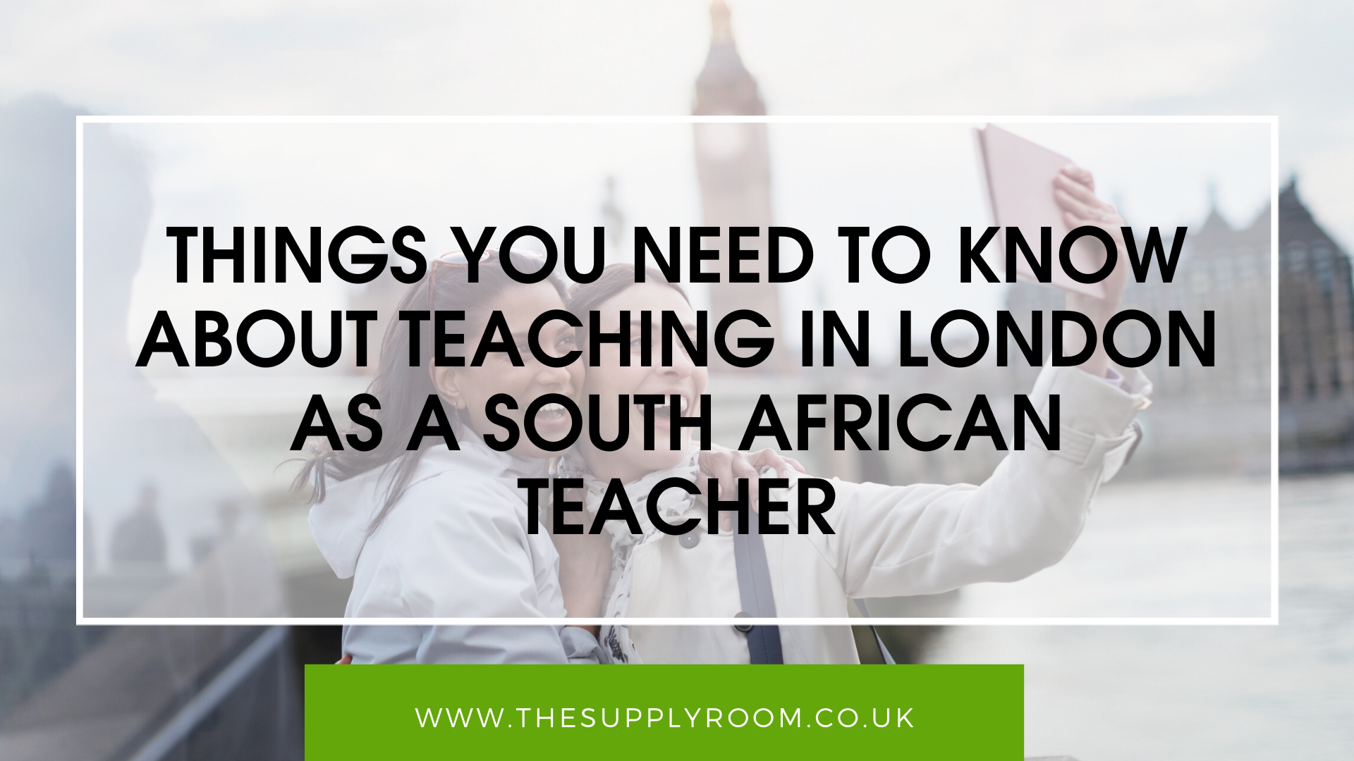 Teaching in London as a South African Teacher