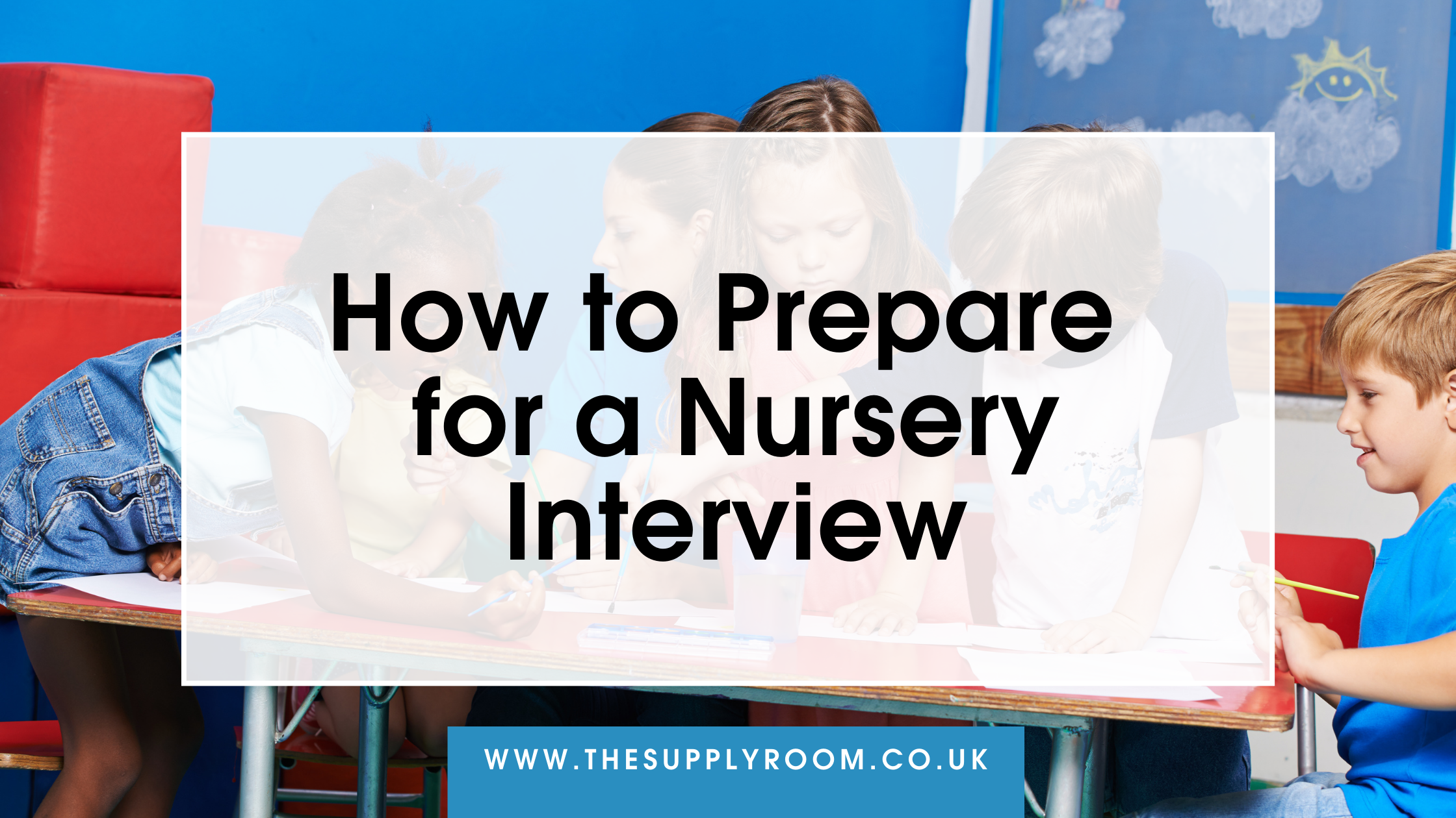 How to Prepare for a Nursery Interview