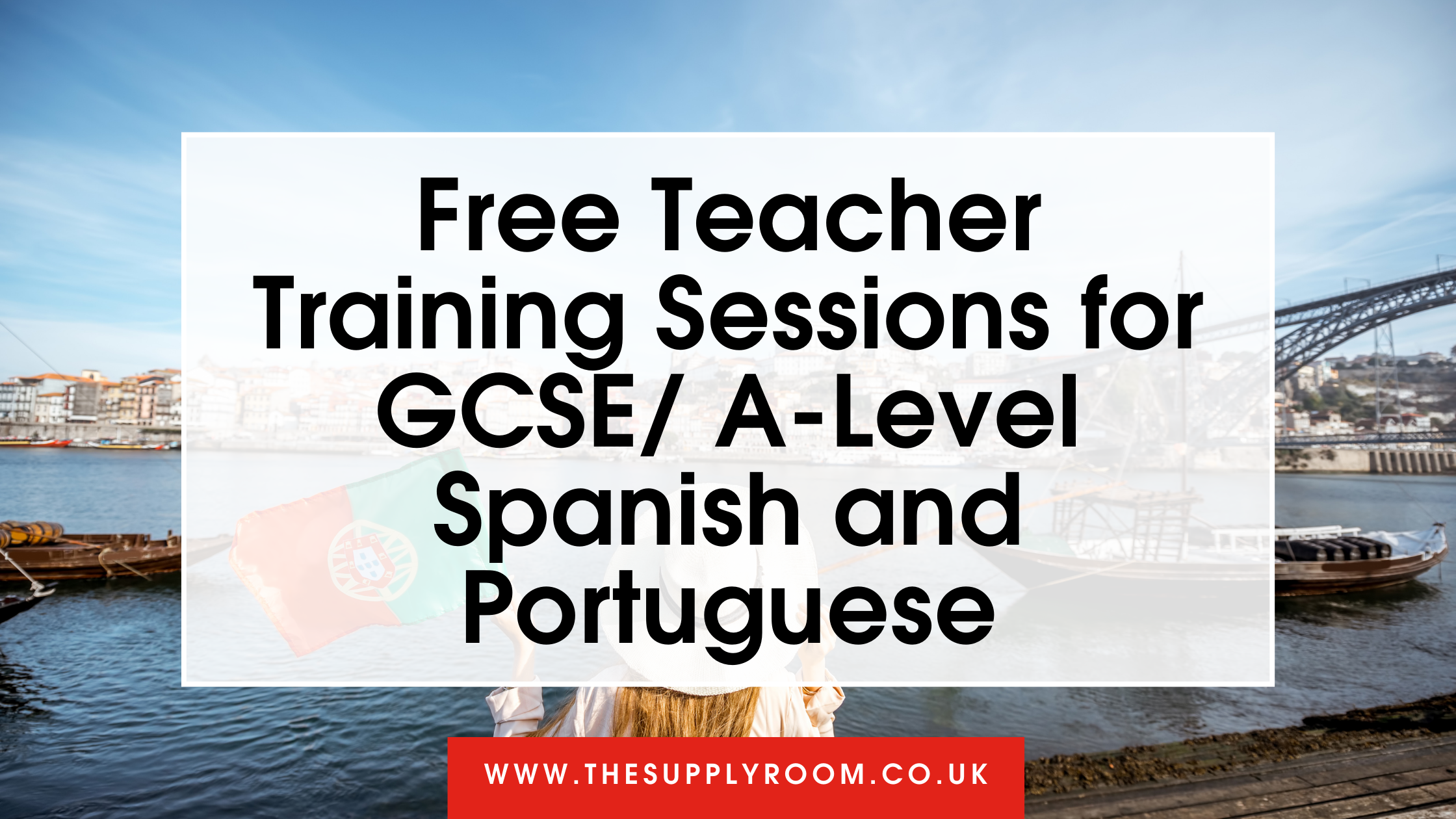 Free Teacher Training Sessions for GCSE/ A-Level Spanish and Portuguese
