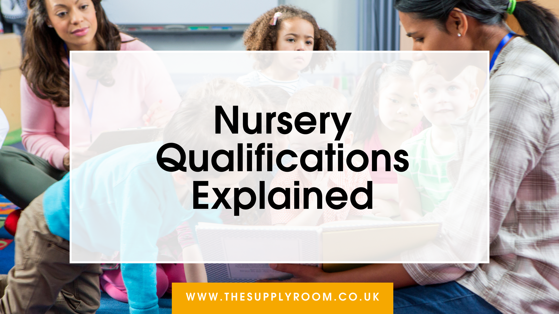 Nursery Qualifications Explained