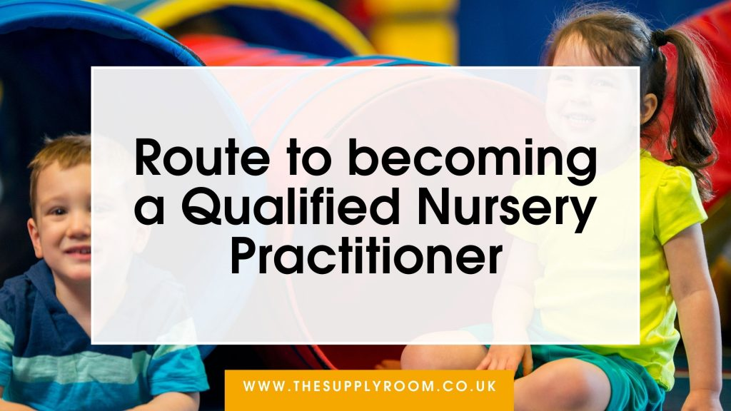 Route to becoming a qualified nursery practitioner