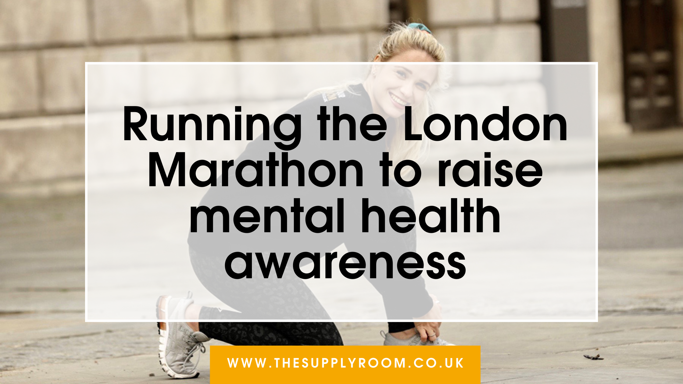 Running the London Marathon to raise mental health awareness