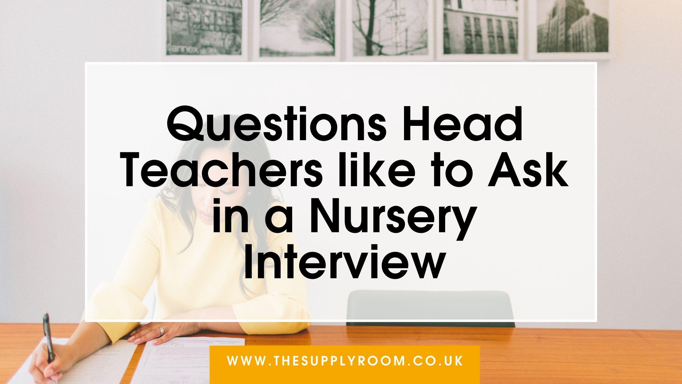 Questions Head Teachers Ask in a Nursery Interview